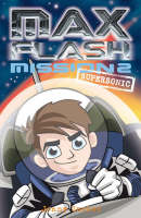 Max Flash: Mission 2: Supersonic - Max Flash (Paperback)