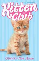 Ginger's New Home - Kitten Club Bk. 1 (Paperback)