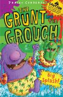 Big Splash - The Grunt and the Grouch Bk. 3 (Paperback)