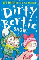 Snow! - Dirty Bertie 15 (Paperback)