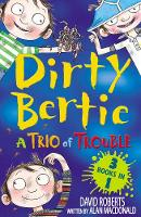 A Trio of Trouble - Dirty Bertie (Paperback)