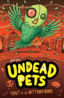 Flight of the Battered Budgie - Undead Pets 6 (Paperback)