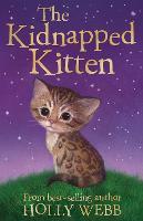 The Kidnapped Kitten - Holly Webb Animal Stories 26 (Paperback)