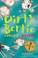 A Dollop of Disaster: Fetch! Ouch! Kiss! - Dirty Bertie (Paperback)