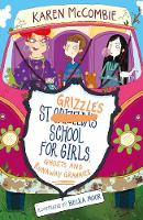 St Grizzle's School for Girls, Ghosts and Runaway Grannies - St Grizzle's 2 (Paperback)
