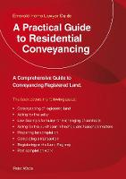 A Practical Guide To Residential Conveyancing: Revised Edition 2018 (Paperback)
