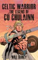 Celtic Warrior: The Legend of Cu Chulainn (Paperback)