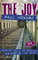 The Joy: Mountjoy Jail. The shocking, true story of life on the inside (Paperback)