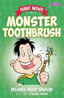Danny Brown and the Monster Toothbrush - Danny Brown (Paperback)
