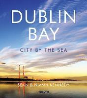 Dublin Bay: City by the Sea (Hardback)