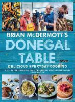 Brian McDermott's Donegal Table: Delicious Everyday Cooking (Hardback)