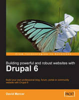 Building Powerful and Robust Websites with Drupal 6 (Paperback)