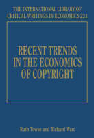 Recent Trends in the Economics of Copyright - The International Library of Critical Writings in Economics Series 224 (Hardback)