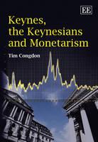 Keynes, the Keynesians and Monetarism (Hardback)