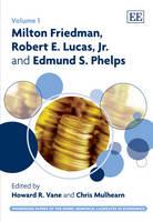 Milton Friedman, Robert E. Lucas, Jr. and Edmund S. Phelps - Pioneering Papers of the Nobel Memorial Laureates in Economics Series 1 (Hardback)