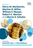 Harry M. Markowitz, Merton H. Miller, William F. Sharpe, Robert C. Merton and Myron S. Scholes - Pioneering Papers of the Nobel Memorial Laureates in Economics Series 2 (Hardback)