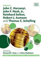 John C. Harsanyi, John F. Nash Jr., Reinhard Selten, Robert J. Aumann and Thomas C. Schelling - Pioneering Papers of the Nobel Memorial Laureates in Economics Series 5 (Hardback)