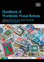 Handbook of Worldwide Postal Reform - Advances in Regulatory Economics Series (Hardback)