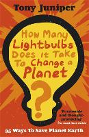 How Many Lightbulbs Does It Take To Change A Planet?: 95 Ways to Save Planet Earth (Paperback)