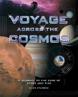 Voyage Across the Cosmos: A Journey to the Edge of Space and Time (Hardback)