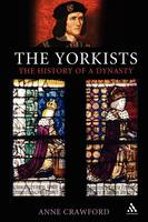 The Yorkists: The History of a Dynasty (Paperback)