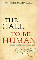 The Call to be Human: Making Sense of Morality (Paperback)