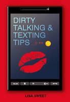 Dirty Talking & Texting Tips (Hardback)