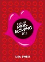 Expert Mindblowing BJs (Hardback)