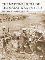 NATIONAL ROLL OF THE GREAT WAR Section XI - Manchester (Paperback)