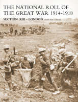 NATIONAL ROLL OF THE GREAT WAR Section XIII - London: (South East London) (Paperback)