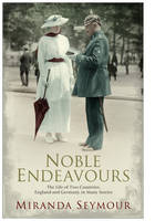 Noble Endeavours: The life of two countries, England and Germany, in many stories (Hardback)