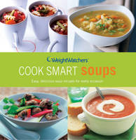 Weight Watchers Cook Smart Soups - WEIGHT WATCHERS (Paperback)