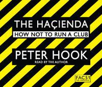 The Hacienda Abridged: How Not to Run a Club (CD-Audio)