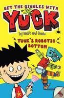 Yuck's Robotic Bottom - YUCK 10 (Paperback)
