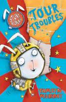 Stunt Bunny: Tour Troubles (Paperback)