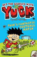 Yuck's Fantastic Football Match - YUCK 11 (Paperback)