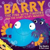 Barry the Fish with Fingers and the Hairy Scary Monster (Paperback)