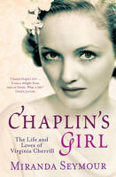 Chaplin's Girl: The Life and Loves of Virginia Cherrill (Paperback)