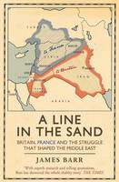 A Line in the Sand: Britain, France and the struggle that shaped the Middle East (Paperback)