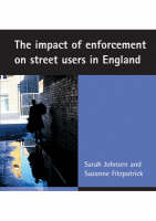 The impact of enforcement on street users in England (Paperback)