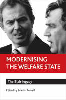 Modernising the welfare state: The Blair legacy (Paperback)