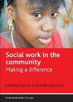 Social work in the community: Making a difference - Social Work in Practice Series (Hardback)