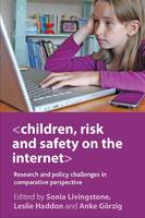 Children, Risk and Safety on the Internet: Research and Policy Challenges in Comparative Perspective (Paperback)