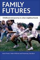 Family futures: Childhood and poverty in urban neighbourhoods (Paperback)