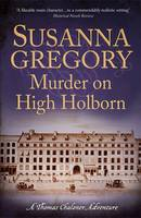 Murder on High Holborn - Exploits of Thomas Chaloner 9 (Hardback)