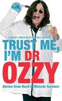 Trust Me, I'm Dr Ozzy (Hardback)