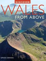 Discover Wales from Above - Discovery Guides (Paperback)