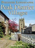 Discover Peak District Villages - Discovery Guides (Paperback)