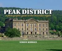 The Peak District - a Photographic Guide to This Beautiful Region - Photographic Guides (Hardback)