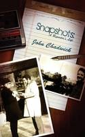 Snapshots: A Reporter's Life (Paperback)